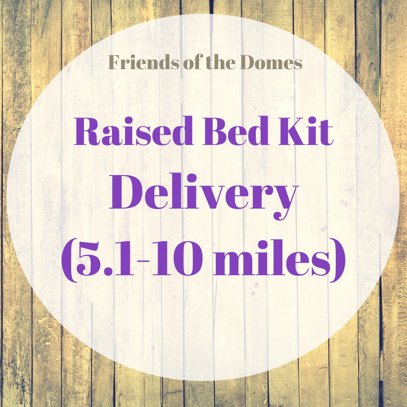 Raised Bed Kit Delivery (5.1-10 Miles)