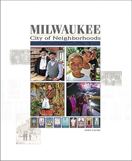 Milwaukee: City of Neighborhoods by John Gurda