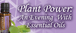 Plant Power: An Evening with Essential Oils